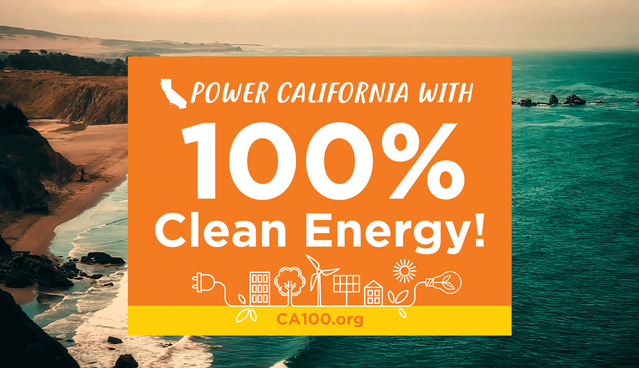 Make a 100% Clean Energy California a Reality: Urge the governor to sign Senate Bill 100 — AddUp.org